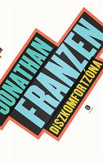 Jonathan Franzen: Diszkomfortzóna - Személyes történet