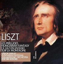 Liszt Ferenc, : Les Préludes / Hungarian Fantasy / Ce Qu'on entend / Sur la Montagne