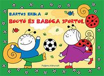 Bartos Erika: Bogyó és Babóca sportol