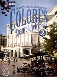 Ana Orenga Portolés, Nagy Erika, Seres Krisztina: Colores 2. Spanyol nyelvkönyv CD-vel