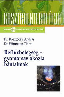 Rosztóczy A., Wittman T.: Refluxbetegség - gyomorsav okozta bántalmak