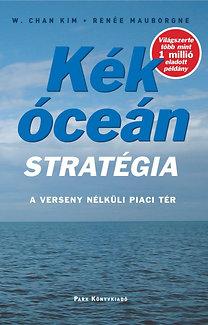 W. Chan Kim, Renée Mauborgne: Kék óceán stratégia - A verseny nélküli piaci tér