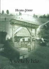 Huszka József: A székely ház \(reprint)