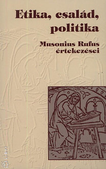 Rufus Musonius: Etika, család, politika