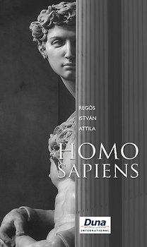 Regös István Attila: Homo Sapiens - Egy reményteli tragédia minden reményvesztett kornak