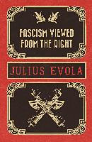 Evola, Julius: Fascism Viewed from the Right