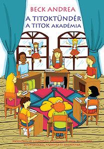 Beck Andrea: A Titoktündér - A Titok Akadémia