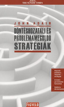 John Adair: Döntéshozatali és problémamegoldó stratégiák