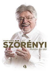 Stumpf András: Szörényi - Rohan az idő