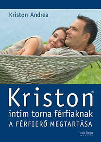 Kriston Andrea: Kriston intim torna férfiaknak - A férfierő megtartása