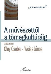 Olay Csaba, Weiss János: A művészettől a tömegkultúráig