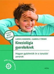 Ludwig Koneberg, Gabrielle Förder: Kineziológia gyerekeknek - Hogyan győzhetők le a tanulási zavarok