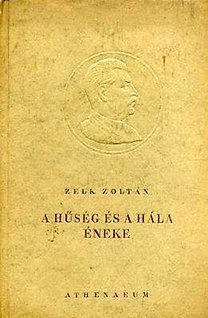 Zelk Zoltán: A hűség és a hála éneke