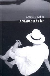 Szántó T. Gábor: A szabadulás íze