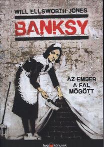 Will Ellsworth - Jones: Banksy