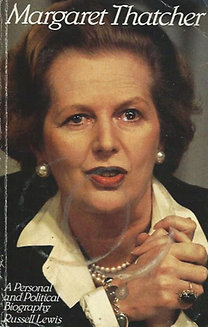 Russell Lewis: Margaret Thatcher - A Personal and Political Biography