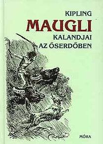 Rudyard Kipling: Maugli kalandjai az őserdőben