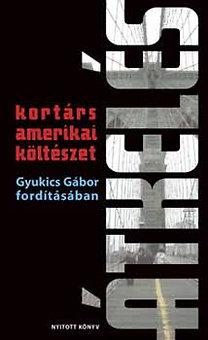 Gyukics Gábor (ford.): Átkelés – Kortárs amerikai költők