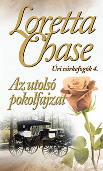 Loretta Chase: Az utolsó pokolfajzat - Úri csirkefogók 4.