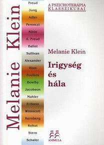 Melanie Klein: Irigység és hála