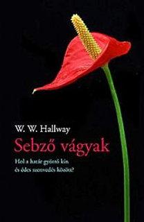 W. W. Hallway: Sebző vágyak