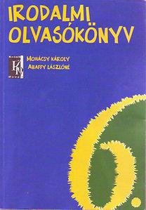 Abaffy Lászlóné, Mohácsy Károly: Irodalmi Olvasókönyv 6. évfolyam