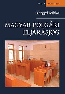 Kengyel Miklós: Magyar polgári eljárásjog 12. kiadás