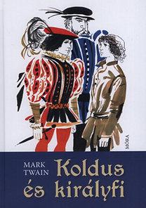 Mark Twain: Koldus és királyfi
