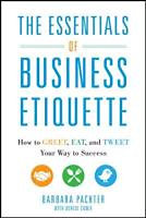 Pachter, Barbara: The Essentials of Business Etiquette: How to Greet, Eat, and Tweet Your Way to Success