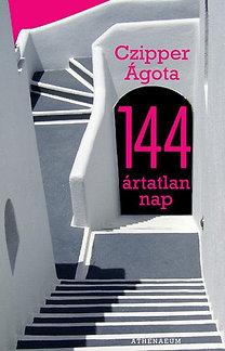 Czipper Ágota: 144 ártatlan nap
