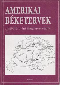 Romsics Ignác (szerk.): Amerikai Béketervek háború utáni Magyarországról