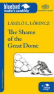 Lőrincz L. László: The Shame of the Great Dome - A nagy kupola szégyene - B1 szint