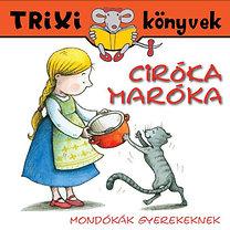 Ciróka-maróka - Mondókák gyerekeknek