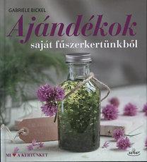 Gabriele Bickel: Ajándékok saját fűszerkertünkből