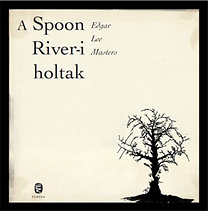 Edgar Lee Masters: A Spoon River-i holtak
