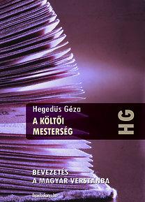 Hegedűs Géza: A költői mesterség - Bevezetés a magyar verstanba