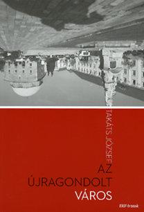 Takáts József: Az újragondolt város