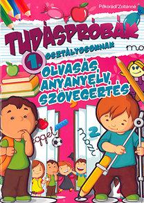 Pokorádi Zoltánné: Tudáspróbák 1. osztályosoknak - Olvasás, anyanyelv, szövegértés