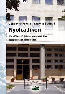 Számadó László, Gedeon Vera: Nyolcadikon - 256 előkészítő feladat matematikából középiskolába készülőknek