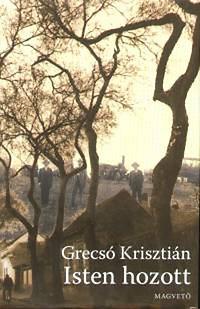 Grecsó Krisztián: Isten hozott