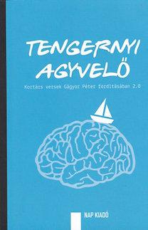Tengernyi agyvelő - Kortárs versek Gágyor Péter fordításában 2.0