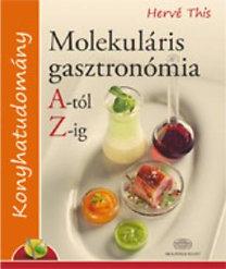 Hervé This: Molekuláris gasztronómia A-tól Z-ig