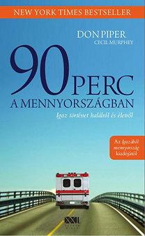 Cecil Murphey, Don Piper: 90 perc a mennyországban - Igaz történet halálról és életről