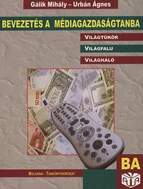 Urbán Ágnes, Gálik Mihály: Bevezetés a médiagazdaságtanba