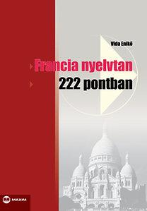 Vida Enikő: Francia nyelvtan 222 pontban