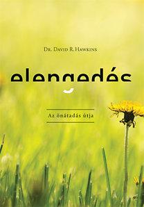 David R. Hawkins: Elengedés - Az önátadás útja
