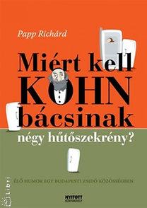 Papp Richárd: Miért kell Kohn bácsinak négy hűtőszekrény?