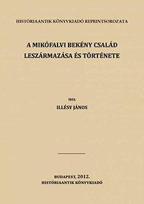 Illésy János: A Mikófalvi Bekény család leszármazása és története