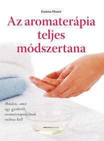 Joanna Hoare: Az aromaterápia teljes módszertana