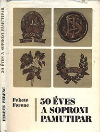 Fekete Ferenc: 50 éves a Soproni Pamutipar (1922-1972)